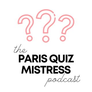 The Paris Quiz Mistress Podcast