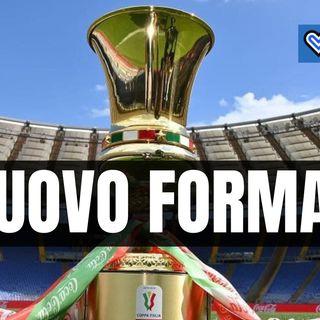 UFFICIALE: cambia il format della Coppa Italia: tutti i dettagli