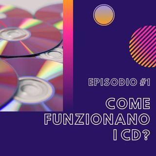 #1 - Come funzionano i CD?