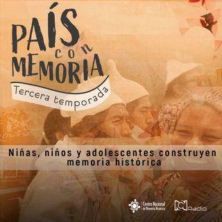 20 País con Memoria - Niñas, niños y adolescentes construyen memoria histórica