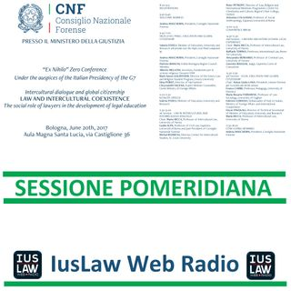 SESSIONE POMERIDIANA - LAW AND INTERCULTURAL COEXISTENCE: the social role of lawyers in the development of legal education