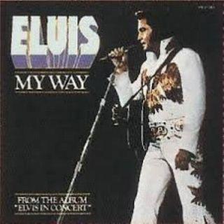 Elvis Presley - I did it my way.