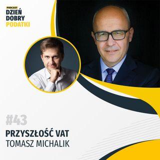 043 - Przyszłość VAT - Tomasz Michalik