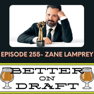 Better on Draft 255 - Zane Lamprey