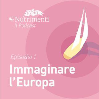 VentiNutrimenti - Immaginare l'Europa