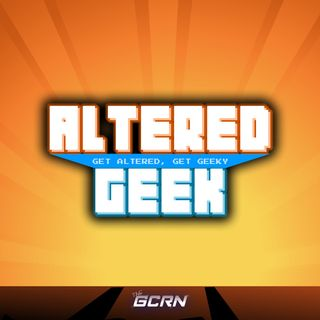 7 Years of Altered Geek, and SDCC Fun