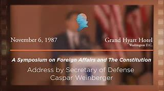 Address by Secretary of Defense Caspar Weinberger [Archive Collection]