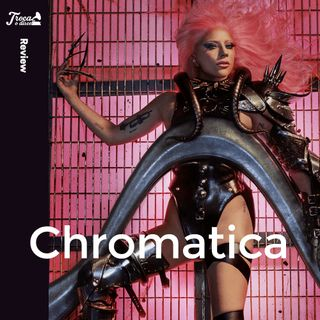 Album Review #58: Lady Gaga - Chromatica