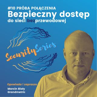 E10: Bezpieczny dostęp do sieci bezprzewodowej