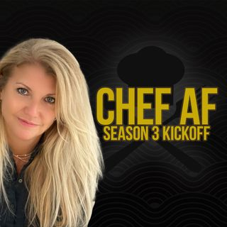 Chef AF Season 3 Kickoff | Lisa Pepe w/ Paul Barron