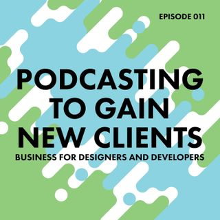 11. Podcasting to Gain New Clients