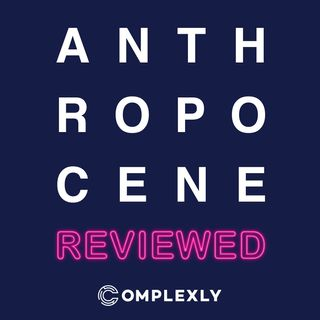 The Anthropocene Reviewed, Reviewed