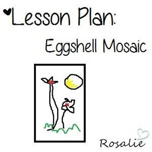 Art Lesson Plan - Eggshell Mosaic