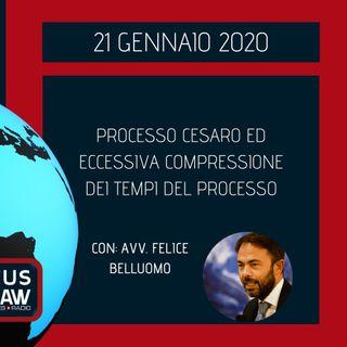 BREAKING NEWS – PROCESSO CESARO ED ECCESSIVA COMPRESSIONE DEI TEMPI DEL PROCESSO – AVV. FELICE BELLUOMO