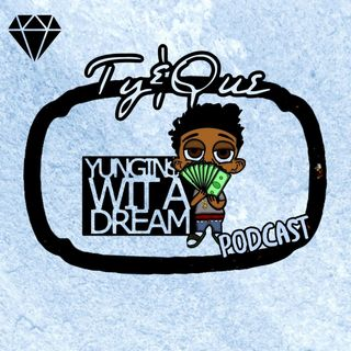 Yungins Wit A Dream Podcast Ep. 2 70thStreetCarlos MashUp