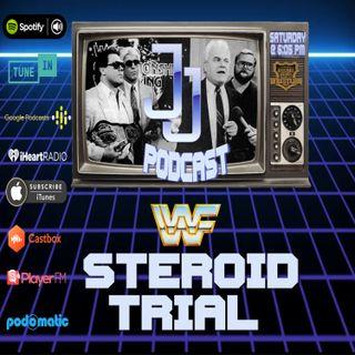 JJ: The JJ Dillon Podcast  WWF Steroid Trial