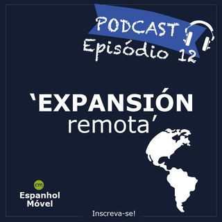 Episodio 12 -> Expansión Remota
