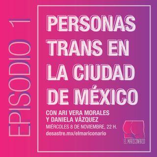 El Mariconario - Episodio 1 - Día de las Personas Trans en CDMX