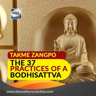 37 Practices Of The Bodhisattva By Tokme Zangpo (Unabridged Audiobook With Commentary)