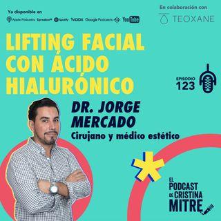 Lifting facial con ácido hialurónico con el Dr. Jorge Mercado. Episodio 123