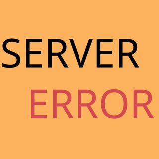 Server Error Podcast #1