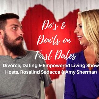 The Do's & Don'ts of First Dates