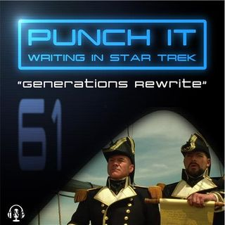 Punch It 61 - Generations Rewrite