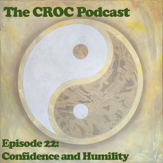 Ep22: Confidence & Humility