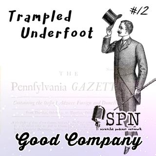 Trampled Underfoot - 012 - Good Company