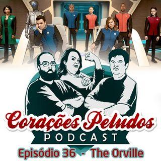 Corações Peludos 36 - The Orville