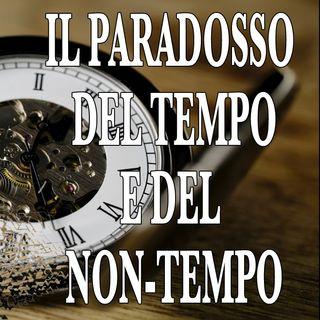 Il paradosso del tempo e del non-tempo
