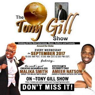 "TONY GILL PRESENTS: GUEST CO-HOST MALIKA SMITH, FEAT. AMEER NATSON ""CELEBRITY CHEF"""