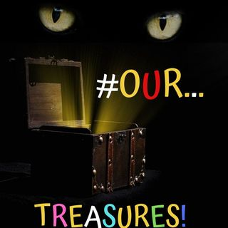 #OUR TREASURES!
