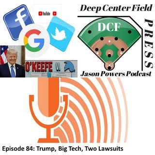 Episode 84: Trump, Big Tech, Two Lawsuits