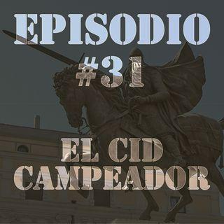 Episodio #31 - El Cid Campeador