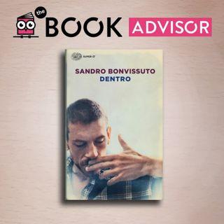 """""""Dentro"""" di Sandro Bonvissuto: il potente suo romanzo d'esordio dell'autore romano"""