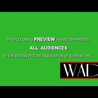 WADcast #47: Coming Attractions...