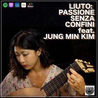 LIUTO: PASSIONE SENZA CONFINI feat. JUNG MIN KIM - PUNTATA 28 ST.02