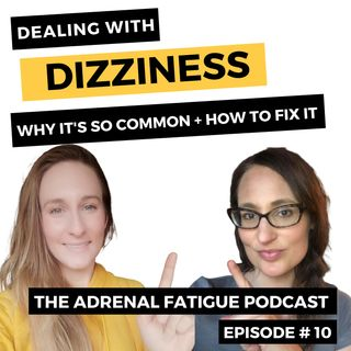 #10: Dealing with Dizziness-- why it happens + how to fix it!