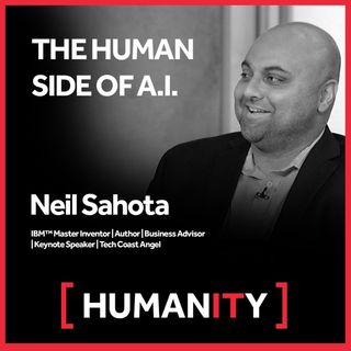 Episode 1 - Finding the Human Side of Artificial Intelligence with Neil Sahota