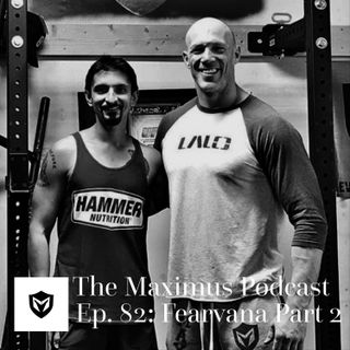 The Maximus Podcast Ep. 82 - Fearvana Pt 2