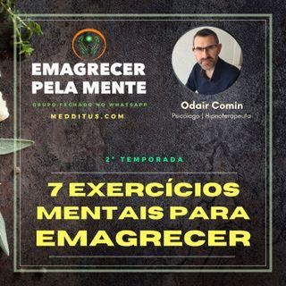 #19 | 7 Exercícios Mentais para Emagrecer | Odair Comin