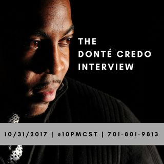 The Donte Credo Interview.