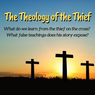 Daves Message - Theology of the Thief