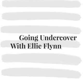 Going Undercover - With Ellie Flynn