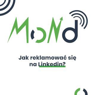 MoND 06 – Jak reklamować się na Linkedin