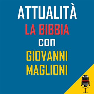 Diretta attualità del 22-05-2020 La Bibbia con Giovanni Maglioni