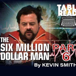 65 - Six Million Dollar Man, Part 6