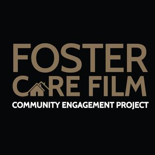 Foster Care Select feat Foster Care Film & Community Engagement Project (FCFCEP)