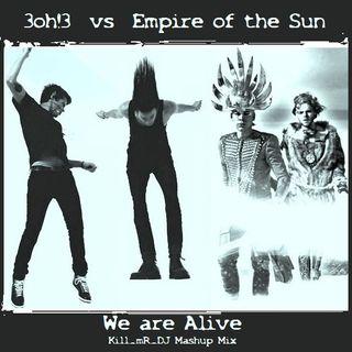 Kill_mR_DJ - We are Alive (3Oh!3 vs Empire of the Sun)